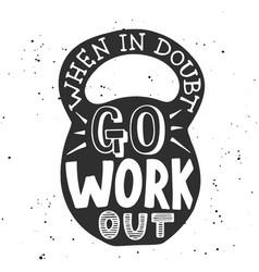 When in doubt go workout in weight handwritten vector