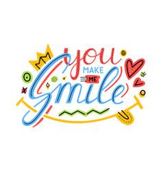 you make me smile inspirational hand draw vector image