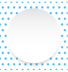 Blank circle sheet disc over polkadot pattern vector