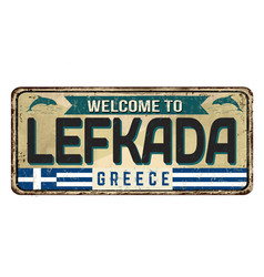 welcome to lefkada vintage rusty metal sign vector image