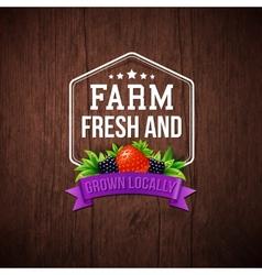 Farm Fresh and Grown Locally vector