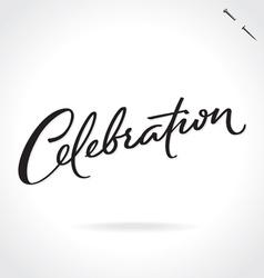 Celebration hand lettering vector