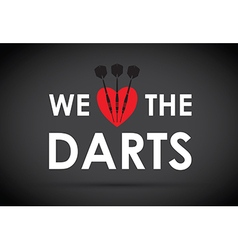 we love the darts vector image