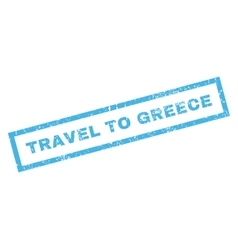 Travel To Greece Rubber Stamp vector