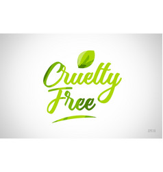 Cruelty free green leaf word on white background vector