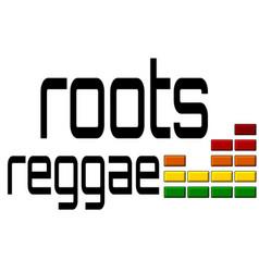 Roots reggae dj equalizer - music volume alpha vector image