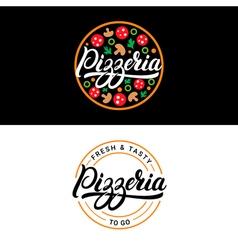 set pizzeria hand written lettering logo label vector image