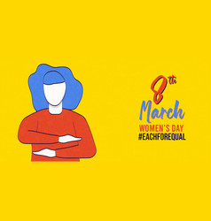 Womens day each for equal 8 march banner vector