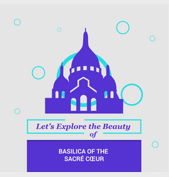 Lets explore the beauty of basilica of the sacre vector