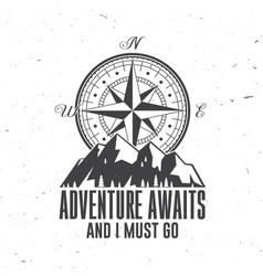 adventure await and i must go outdoor adventure vector image
