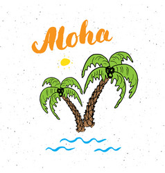 Lettering word aloha with hand drawn sketch palm vector