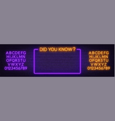 Neon sign did you know and frame on brick vector