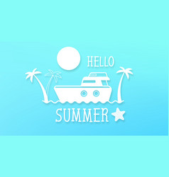 summer holidays in boat on ocean tropical vector image