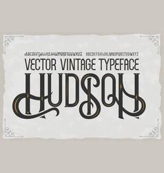 Vintage typeface hudson font vector