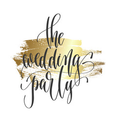 wedding party - hand lettering inscription vector image