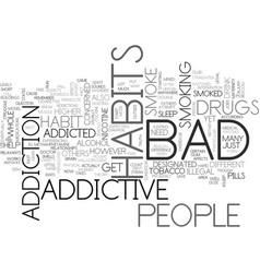 Addictive bad habits text word cloud concept vector