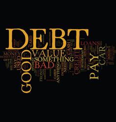 Good debt vs bad debt text background word cloud vector