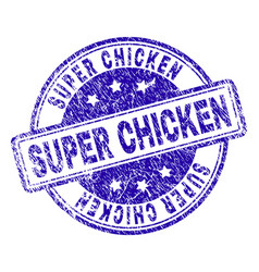 Grunge textured super chicken stamp seal vector