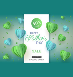 happy father day sale papercut air balloon vector image