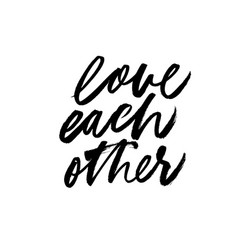 Love each other positive lettering vector