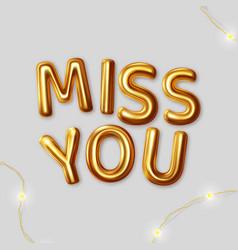miss you motivational inscription vector image