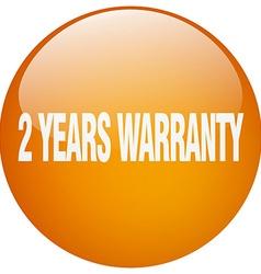2 years warranty orange round gel isolated push vector image vector image