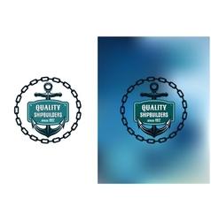 Marine shipbuilder label with chain anchor vector