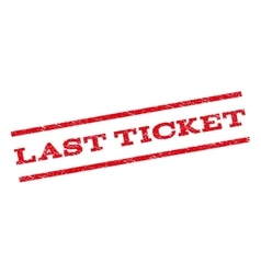 Last Ticket Watermark Stamp vector image