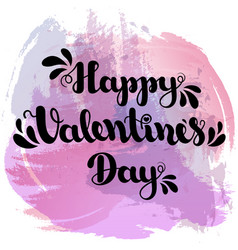 lettering happy valentines day on spot watercolor vector image