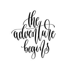 adventure begins - hand lettering inscription vector image