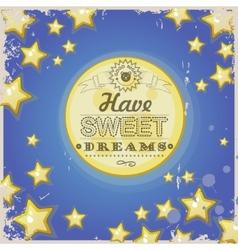 Greeting retro card Have sweet dreams vector image