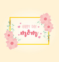 happy mothers day flowers leaves frame decoration vector image
