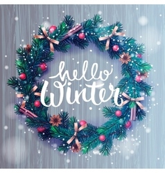 Hello winter background Christmas wreath vector image