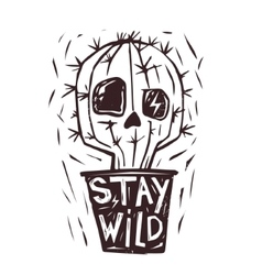 Stay Wild Hand drawn cactus Skull Print vector