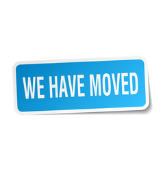 we have moved square sticker on white vector image
