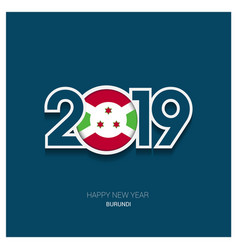 2019 burundi typography happy new year background vector
