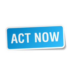 Act now square sticker on white vector