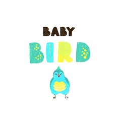 bird and hand drawn lettering - baby vector image
