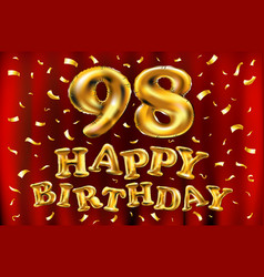 happy birthday 98th celebration gold balloons and vector image