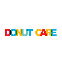 Donut care phrase overlap color no transparency vector