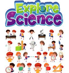 explore science logo and set children vector image