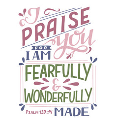 Hand lettering with bible verse i praise you vector
