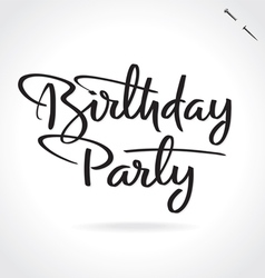 Birthday party hand lettering vector