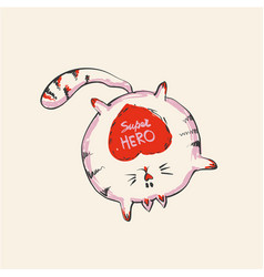 funny cute round cat with word super hero staying vector image