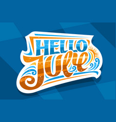 lettering hello july vector image