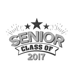 black colored senior class of 2017 text sign with vector image vector image