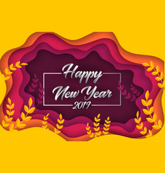 Happy new year 2019 colorful paper cut greeting vector