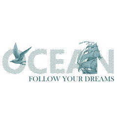 lettering ocean with sailing ship and seagull vector image