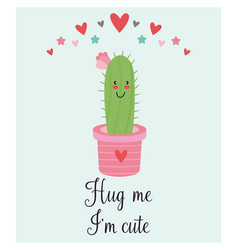 Bright card with cute smiling cactus and quote vector