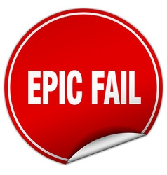Epic fail round red sticker isolated on white vector